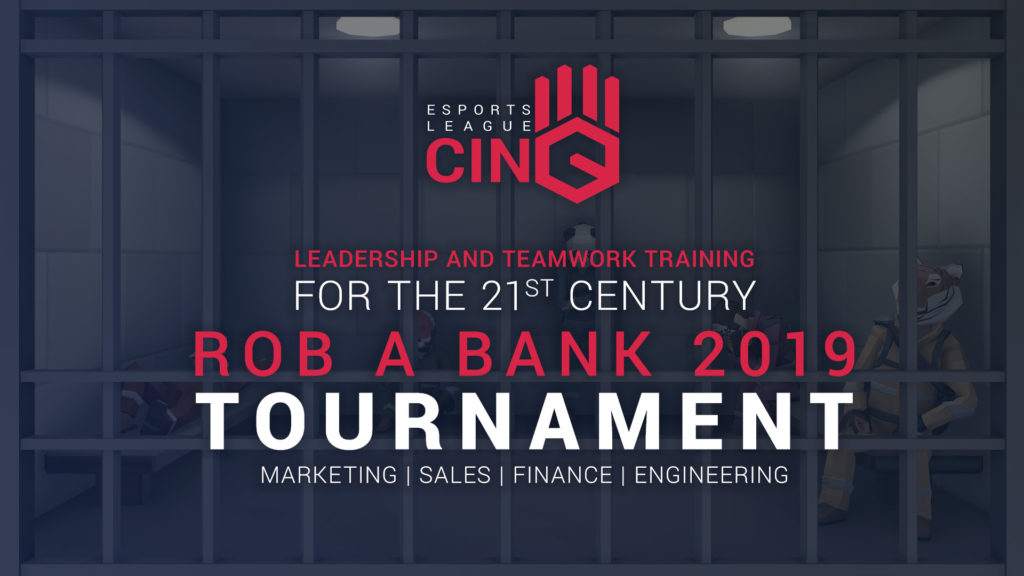 Rob a Bank 2019 Tournament, leadership and teamwork training for the 21st century.